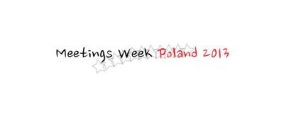 MEETINGS WEEK POLAND 2013