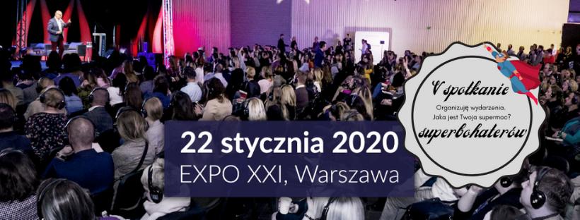 Forum Branży Eventowej 2020, 22 stycznia  EXPO XXI, ul. Prądzyńskiego 12/14, Warszawa